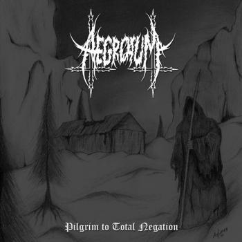 Aegrotum - Pilgrim to Total Negation