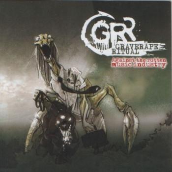 Graverape Ritual - Against the Rotten Music Industry