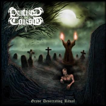 Putrid Torso - Grave Desecrating Ritual