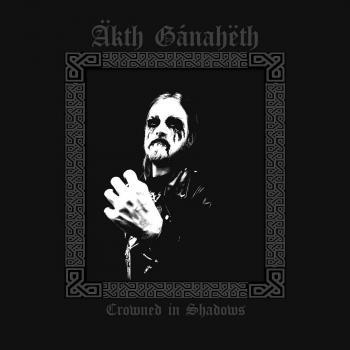 Äkth Gánaheth - Crowned in Shadows