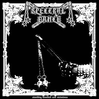 Spectral Dance - Standing Bloodied and Victorious