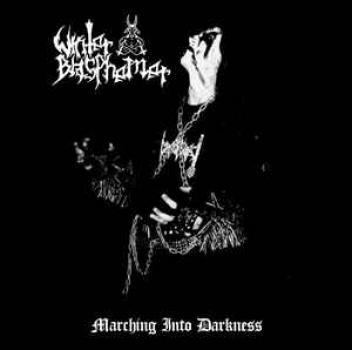 Winter Blasphemer - Marching into Darkness