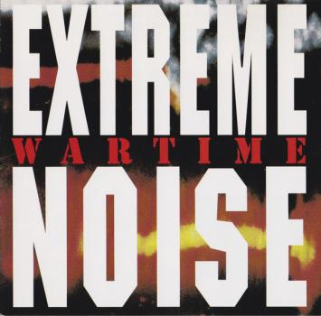 Extreme Noise - Wartime