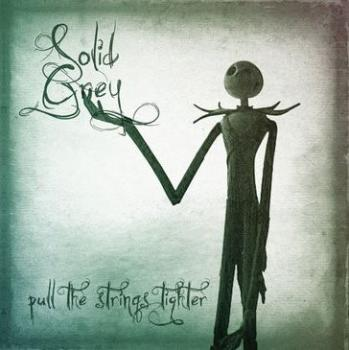 Solid Grey - Pull the Strings Tighter