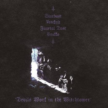 Stardust / Pestkult / Funeral Dust / Erakko - Devils Work in the Witchtower