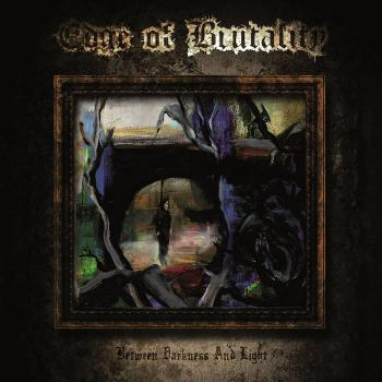 Edge of Brutality - Between Darkness and Light